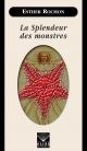Couverture : La splendeur des monstres Esther Rochon