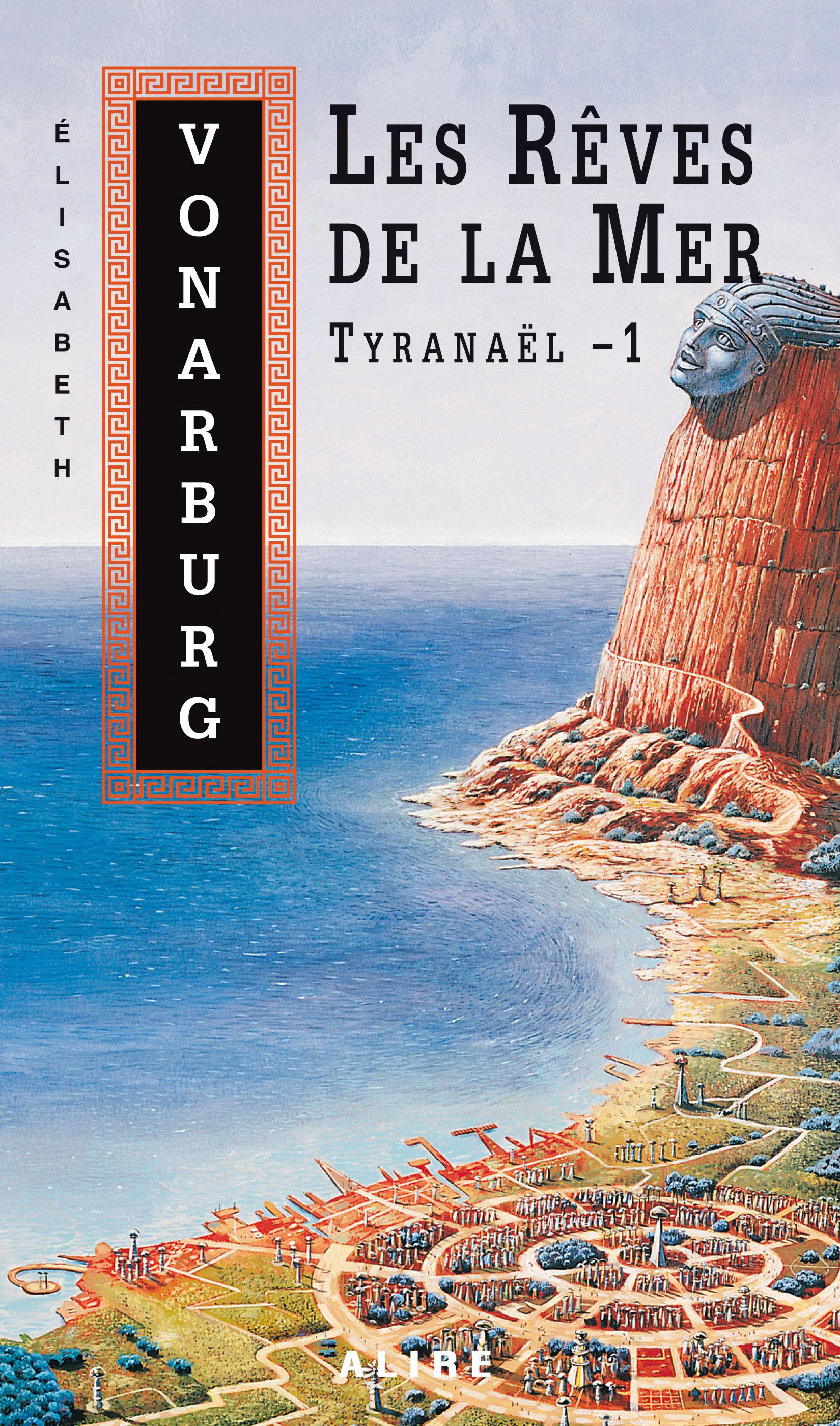 Couverture : Rêves de la Mer - Tyranaël T.1 Elizabeth Vonarburg