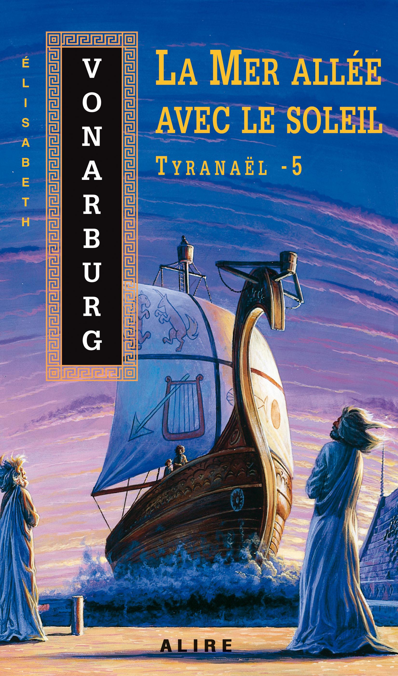 Couverture : Mer Allée avec le Soleil - Tyranaël  T.5 Elizabeth Vonarburg