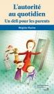 Couverture : Autorité au quotidien (L'): Un défi pour les parents Brigitte Racine