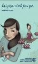 Couverture : Le yoga c'est pas zen Isabelle Gaul