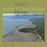 De Percé à Trois-Rivières: Des noms entre évidence et apparence