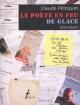 Couverture : Poète en feu de glace (Le) Claude Péloquin