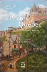 Les portes de Québec T.01 Faubourg Saint-Roch