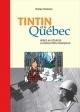Couverture : Tintin et le Québec. Hergé au coeur de la révolution Tristan Demers