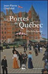 Les portes de Québec T.02 La Belle Époque