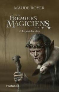 Premiers Magiciens (Les) - T. 2 - Le Sort des Elfes