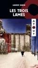 Couverture : Trois Lames (Les) Laurent Chabin