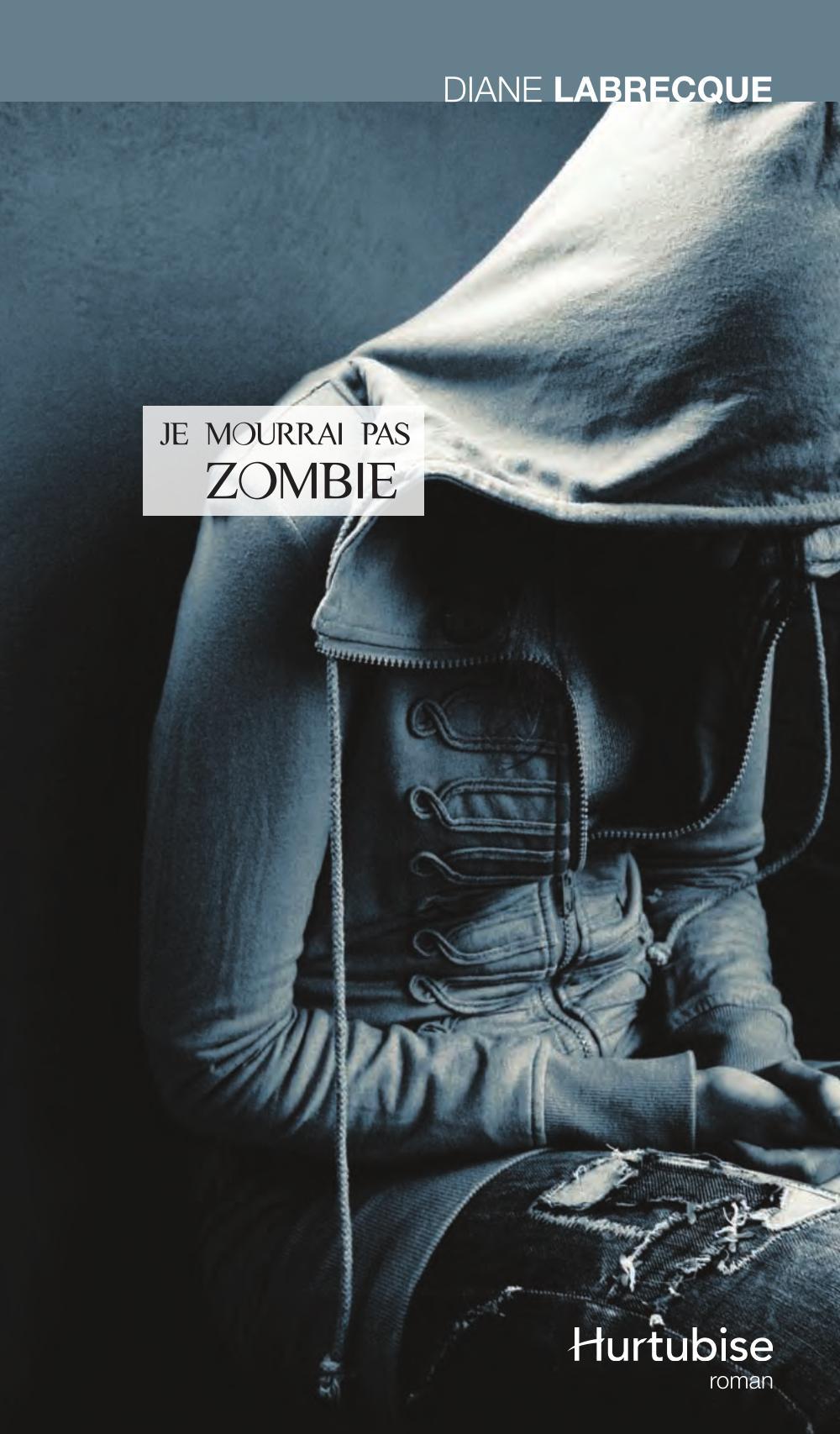Je mourrai pas zombie