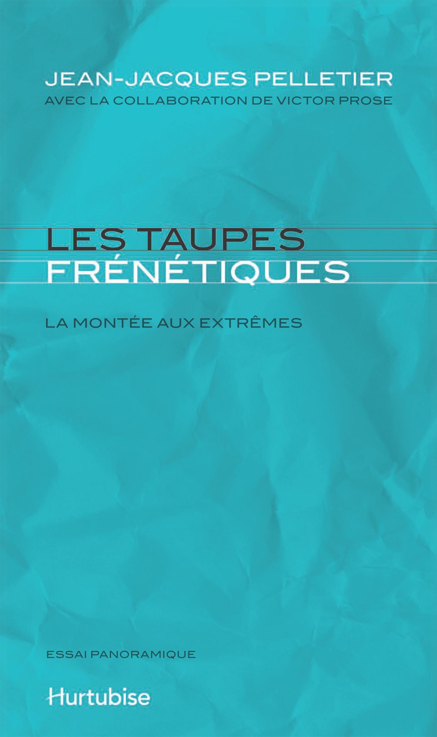 Couverture : Taupes frénétiques (Les) Jean-jacques Pelletier, Victore Prose
