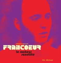 Francoeur,le rockeur sanctifié