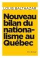 Couverture : Nouveau bilan du nationalisme au Québec Louis Balthazar