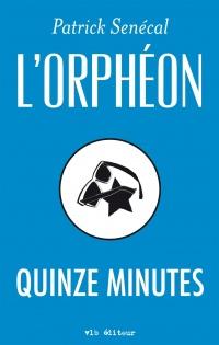 Orphéon (L'): Quinze minutes