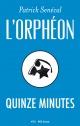 Couverture : Orphéon (L'): Quinze minutes Patrick Senécal