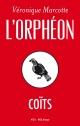 Couverture : Orphéon (L'): Coïts Véronique Marcotte