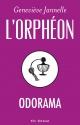 Couverture : Orphéon (L'): Odorama Geneviève Jannelle