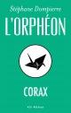 Couverture : Orphéon (L'): Corax Stéphane Dompierre