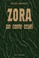 Couverture : Zora: Un conte cruel Philippe Arseneault