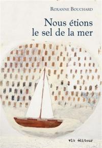 Vignette du livre Nous étions le sel de la mer
