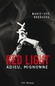 Couverture : Red Light T.1 : Adieu, mignonne Marie-Ève Bourassa