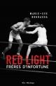 Couverture : Red Light T.2 : Frères d'infortune Marie-Ève Bourassa