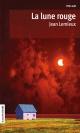 Couverture : Lune Rouge (La) Jean Lemieux