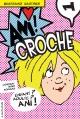 Couverture : Ani Croche T.01 (contient 3 romans) Bertrand Gauthier, Gérard Frischeteau