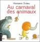 Couverture : Au carnaval des animaux Marianne Dubuc