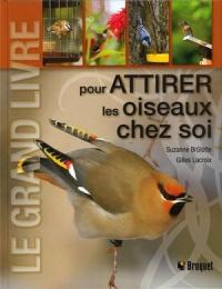 Grand livre pour attirer les oiseaux chez soi (Le)