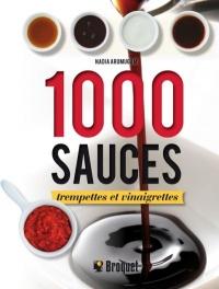 1000 sauces, trempettes et vinaigrettes