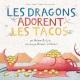 Couverture : Les dragons adorent les tacos T.1 Adam Rubin, Daniel Salmieri