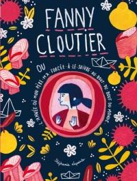 Fanny Cloutier T.2 : ou L'année où mon père m'a forcée...