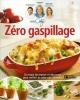 Couverture : Zero gaspillage ! Caty Bérubé, Benoît Boudreau, Édith Ouellet