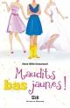 Couverture : Maudits bas jaunes! Marie-millie Dessureault