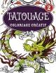 Couverture : Tatouage :Coloriages créatifs