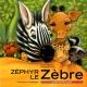Couverture : Amis de Gilda la girafe (Les): Zéphyr le zèbre Lucie Papineau, Marisol Sarrazin