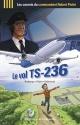 Couverture : Le vol TS-236 Sylvie Roberge, Robert Piché, Richard Vallerand