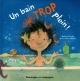 Couverture : Un bain trop plein! Andrée Poulin, Anne-claire Delisle