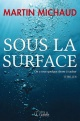 Couverture : Sous la surface: On a tous quelque chose à cacher Martin Michaud
