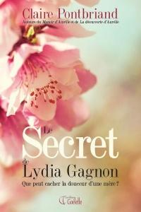 Secret de Lydia Gagnon(Le):Que peut cacher la douleur d'une mère?