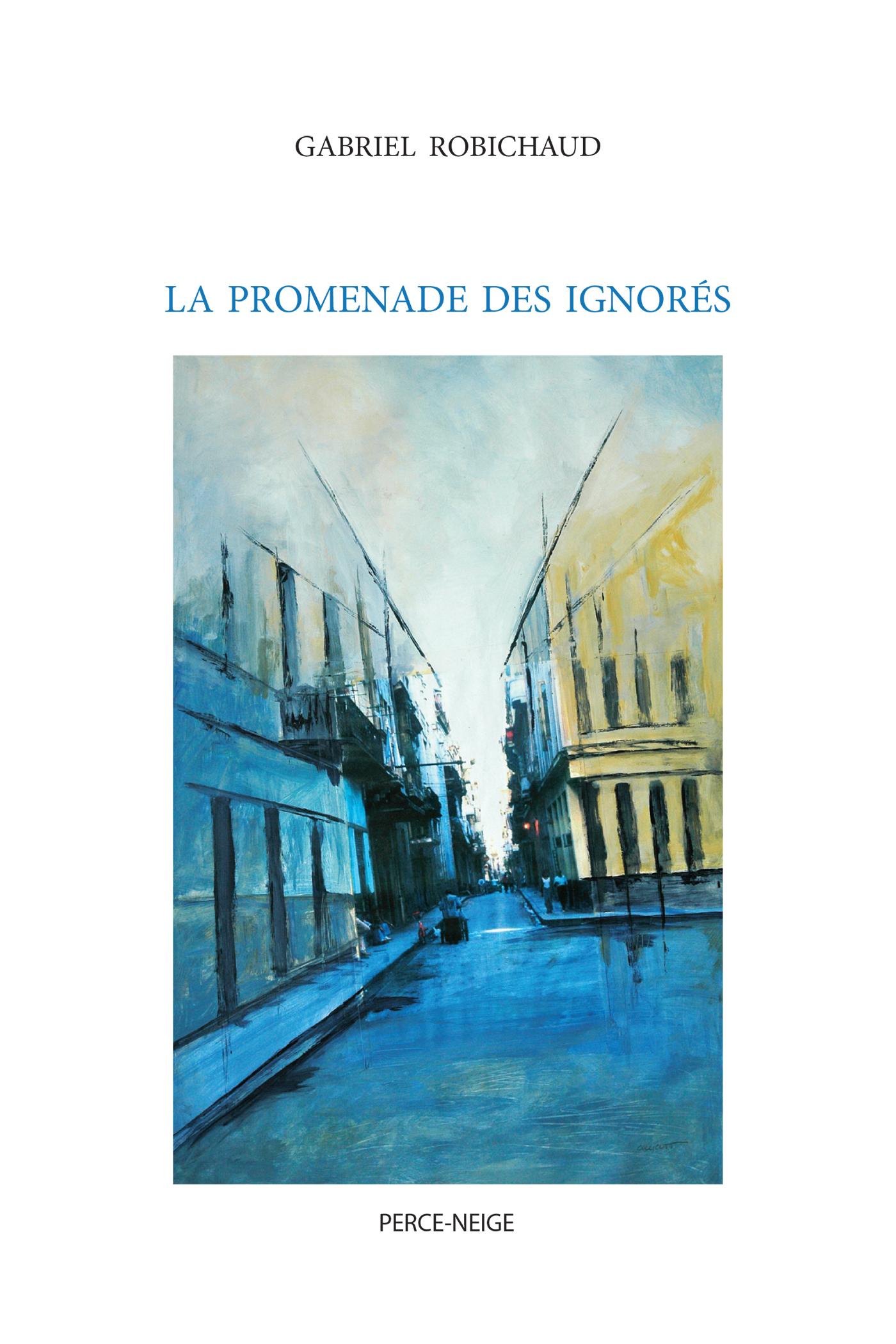 Couverture : Promenade des ignorés (La) Gabriel Robichaud