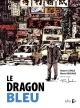 Couverture : Dragon bleu (Le) Robert Lepage, Marie Michaud, Fred Jourdain