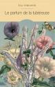 Couverture : Le parfum de la tubéreuse Élise Turcotte