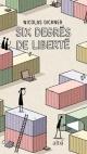 Couverture : Six degrés de liberté Nicolas Dickner