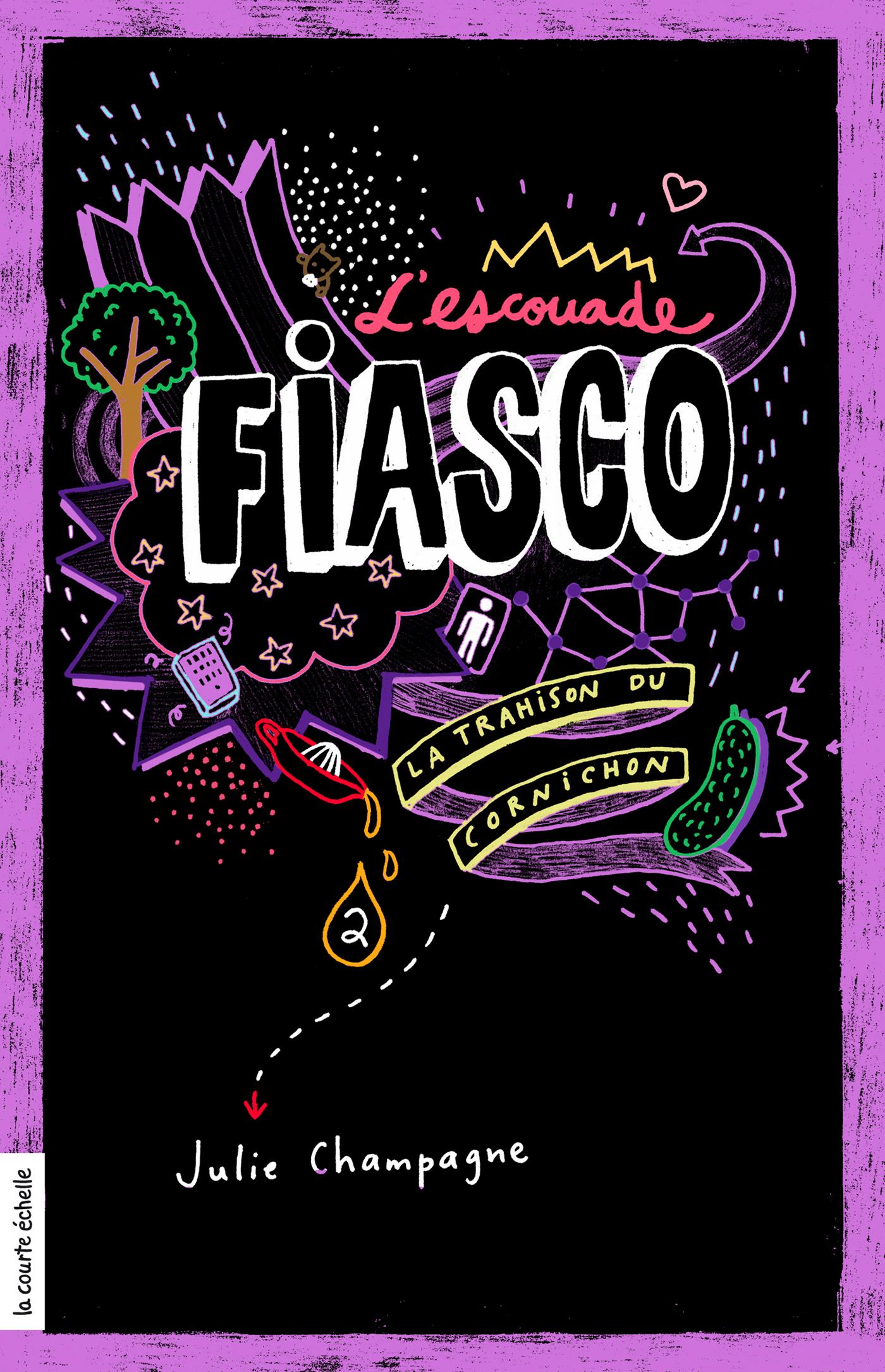 Couverture : Escouade Fiasco T.2 (L'): La trahison du cornichon Julie Champagne