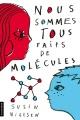 Couverture : Nous sommes tous faits de molécules Susin Nielsen