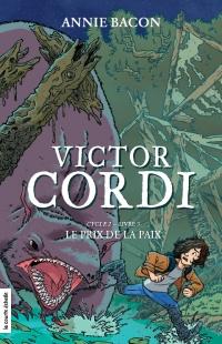 Victor Cordi T.8 : Cycle 2, livre 3, Le prix de la paix