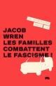 Couverture : Familles combattent le fascisme!(Les) Jacob Wren