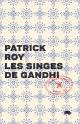 Couverture : Singes de Gandhi (Les) Patrick Roy