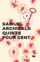 Couverture : Quinze pour cent Samuel Archibald
